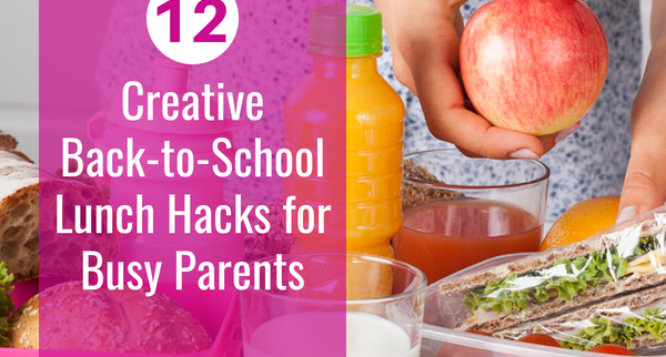 12 Creative Back-to-School Lunch Hacks for Busy Parents