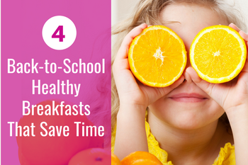 4 Back-to-School Healthy Breakfasts That Save Time